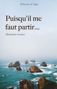 Marianne Levaux - Puisqu'il me faut partir....