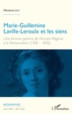 Marianne Lévy - Marie-Guillemine Laville-Leroulx et les siens - Une femme peintre de l'Ancien Régime à la Restauration (1768-1826).