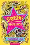 Marianne Lévy - Superstar malgré moi ! Tome 1 : .