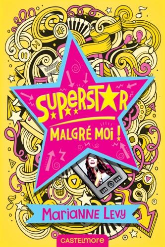 Superstar malgré moi ! Tome 1