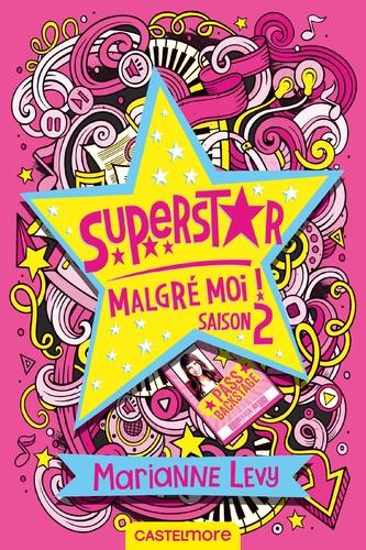 Superstar malgré moi ! Tome 2