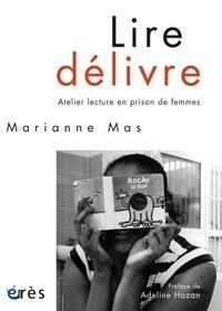 Lire délivre- Atelier lecture en prison de femmes - Marianne Mas |