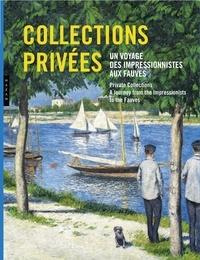 Marianne Mathieu et Claire Durand-Ruel Snollaerts - Collections privées - Un voyage des impressionnistes aux fauves.