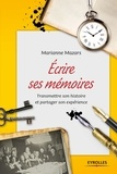 Marianne Mazars - Ecrire ses mémoires - Guide pratique de l'autobiographie.