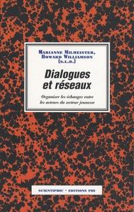 Marianne Milmeister et Howard Williamson - Dialogues et réseaux - Organiser les échanges entre les acteurs du secteur jeunesse.