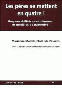 Marianne Modak et Clothilde Palazzo - Les pères se mettent en quatre ! - Responsabilités quotidiennes et modèles de paternité.