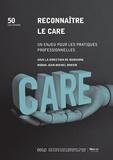 Marianne Modak et Jean-Michel Bonvin - Reconnaître le care - Un enjeu pour les pratiques professionnelles.