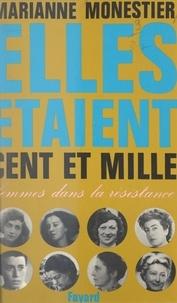 Marianne Monestier et Jacques Delarue - Elles étaient cent et mille... - Femmes dans la Résistance.