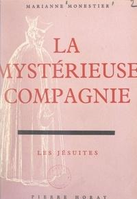 Marianne Monestier - La mystérieuse Compagnie - Les Jésuites.