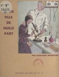 Marianne Monestier et Suzanne Janin - La petite fille de nulle part.