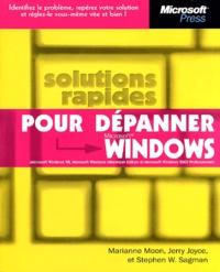 Marianne Moon et Stephen-W Sagman - Solutions rapides pour dépanner Windows - Microsft Windows 98, Microsoft Windows Millenium Edition et Microsoft Windows 2000 Professionnel.