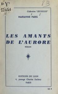 Marianne Paris - Les amants de l'aurore.
