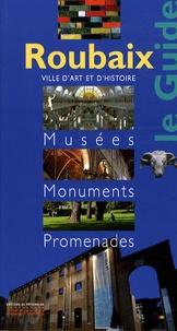 Marianne Pattou et Frédéric Rosseel - Roubaix - Musées, monuments, promenades.