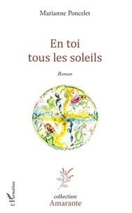 Marianne Poncelet - En toi tous les soleils.