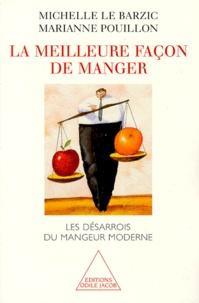 Marianne Pouillon et Michelle Le Barzic - LA MEILLEURE FACON DE MANGER. - Les désarrois du mangeur moderne.