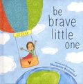 Marianne Richmond - Be Brave Little One.