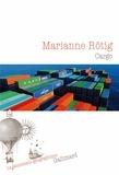 Marianne Rötig - Cargo.