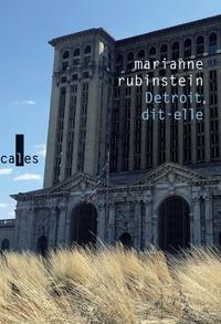 Marianne Rubinstein - Detroit, dit-elle - Economies de la survie.