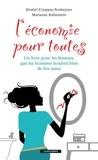 Marianne Rubinstein et Jézabel Couppey-Soubeyran - L'économie pour toutes - Un livre pour les femmes, que les hommes feraient bien de lire aussi.