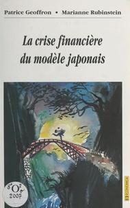 Marianne Rubinstein et Patrice Geoffron - La crise financière du modèle japonais.