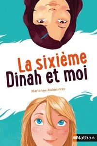 Marianne Rubinstein - La sixième, Dinah et moi.