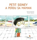 Marianne Rubinstein et Maurèen Poignonec - Petit Sidney a perdu sa maman.