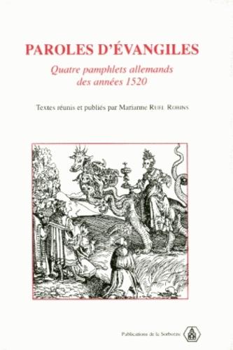 Marianne Ruel-Robins - Paroles d'Évangiles - Quatre pamphlets allemands des années 1520.
