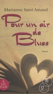 Marianne Saint-Amand - Pour un air de blues.