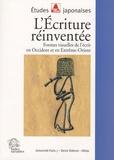 Marianne Simon-Oikawa - L'Ecriture réinventée - Formes visuelles de l'écrit en Occident et en Extrême-Orient.