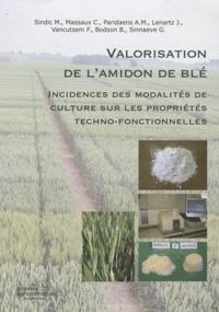 Marianne Sindic - Valorisation de l'amidon de blé - Incidences des modalités de culture sur les propriétés techno-fonctionnelles.