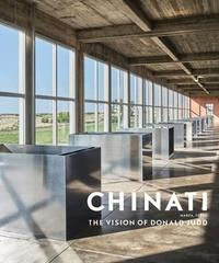 Marianne Stockebrand et Rudi Fuchs - Chinati - The Vision of Donald Judd.