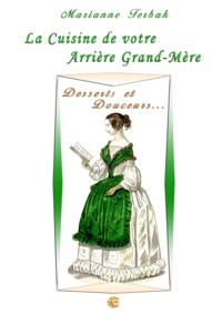 Marianne Terbak - Desserts et Douceurs - Les Recettes de votre Arrière Grand-Mère.