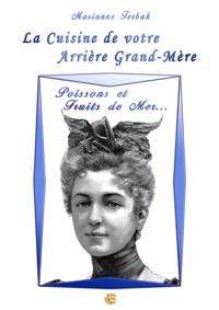 Marianne Terbak - Poissons et Fruits de Mer... - Les Recettes de votre Arrière Grand-Mère.