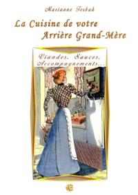 Marianne Terbak - Viandes, Sauces, Accompagnements... - Les Recettes de votre Arrière Grand-Mère.