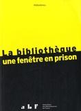 Marianne Terrusse - La bibliothèque : une fenêtre en prison.