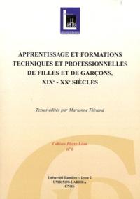 Marianne Thivend - Apprentissage et formations techniques et professionnelles de filles et de garcons, XIXe-XXe siècle.