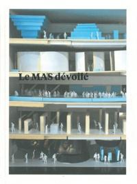 Le MAS dévoilé 2007-2011 - Marianne Thys |