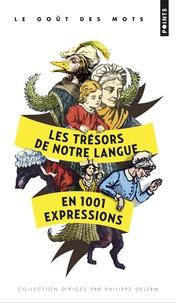 Marianne Tillier et Pascale Lafitte-Certa - Les trésors de notre langue en 1001 expressions.