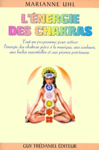 Lénergie des chakras - Tout un programme pour activer lénergie des chakras grâce à la musique, aux couleurs, aux huiles essentielles et aux pierres précieuses.pdf