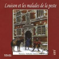 Marianne Vanhecke - Louison et les malades de la peste.
