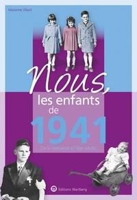 Marianne Villard - Nous, les enfants de 1941 - De la naissance à l'âge adulte.