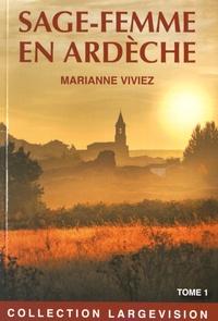 Marianne Viviez - Les mémoires de Marie-Noëlle Bat, sage-femme de l'Ardèche - Tome 1.