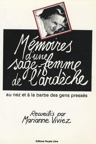 Marianne Viviez - Mémoires d'une sage-femme de l'Ardèche - Au nez et à la barbe des gens pressés.