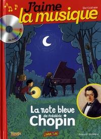 Marianne Vourch et Benjamin Strickler - La note bleue de Frédéric Chopin. 1 CD audio