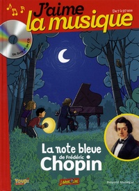 Marianne Vourch et Benjamin Strickler - La note bleue de Frédéric Chopin. 1 CD audio