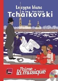 Marianne Vourch et Marie Gard - Le cygne blanc de Piotr Ilyitch Tchaïkovski. 1 CD audio