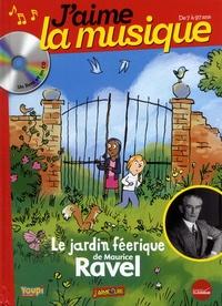 Marianne Vourch et  Robin - Le jardin féerique de Maurice Ravel. 1 CD audio