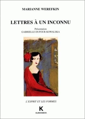 Marianne Werefkin - Lettres à un inconnu.