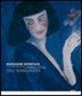 M. Folini - Marianne Werefkin (Tula 1860-Ascona 1938). L'amazzone dell'avanguardia. Catalogo della mostra (Roma, 25 novembre 2009-14 febbraio 2010).