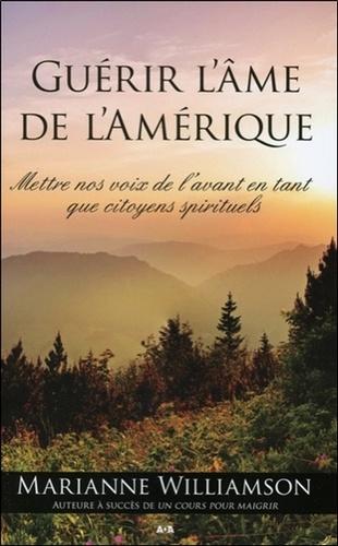Marianne Williamson - Guérir l'âme de l'Amérique - Mettre nos voix de l'avant en tant que citoyens spirituels.